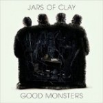 """Free Music – """"Good Monsters"""" by Jars of Clay"""