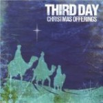 Get Third Day's Christmas Offerings CD Free