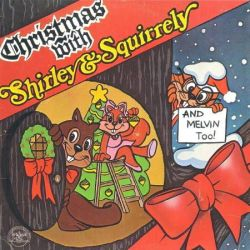 Christmas With Shirley Squirrely