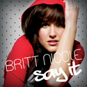 "Britt Nicole ""Say It"" Album Cover"