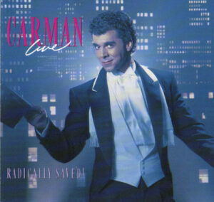 Carman Live - Radically Saved Album Cover