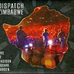 "Dispatch Zimbabwe ""Live at Madison Square Garden"""