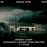 "Jeremy Camp ""Speaking Louder Than Before"""
