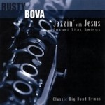 Rusty Bova Christian Swing and Jazz Artist