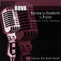 rusty-bova-raising-the-standards-to-praise