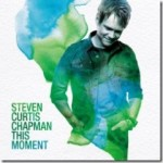 """This Moment"" New Release from Steven Curtis Chapman"