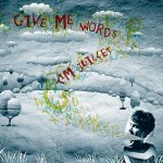 "Tim Juillet ""Give Me Words"" Album Review"